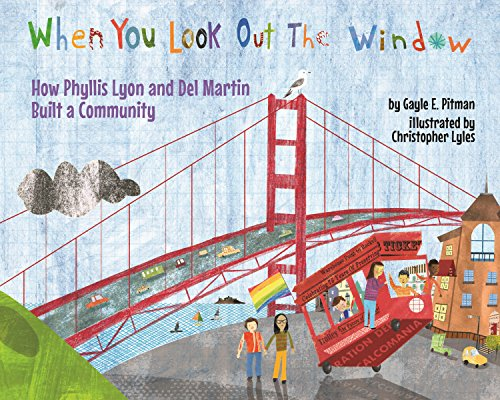 Apa Window - When You Look Out the Window: How Phyllis Lyon and Del Martin Built a Community