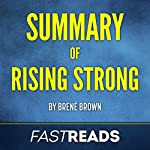 Summary of Rising Strong: Includes Key Takeaways & Analysis | FastReads