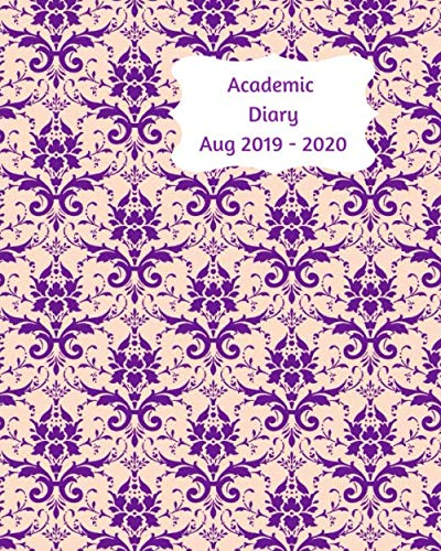Academic Diary Aug 2019-2020: 8x10 day to a page academic year diary, hourly appointments and space for notes on each page. Perfect for teachers, ... Purple and pink formal damask ()