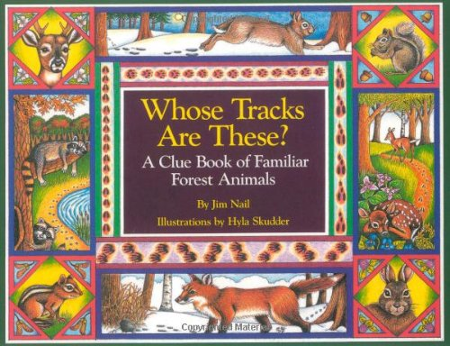 Whose Tracks Are These? A Clue Book of Familiar Forest Animals