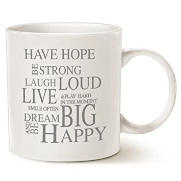 MAUAG MUG Funny Inspirational Coffee Mug Unique Christmas Gifts   Have Hope  Be Strong Typography Motivational