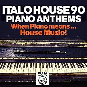 Italo house 90 piano anthems when piano for Piano dance music 90 s