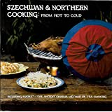 Szechwan and Northern Cooking: From Hot to Cold