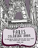 Paris Coloring Book: 30 Hand Drawn, Doodle and Folk Art Style Secret Paris Themed Adult Coloring Pages (Travel Coloring Books) (Volume 1)