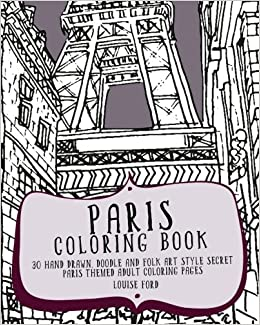 1 Paris Coloring Book 30 Hand Drawn Doodle And Folk Art Style Secret Themed Adult