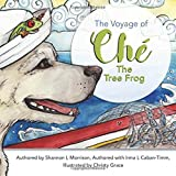 img - for The Voyage of Che, the tree frog book / textbook / text book