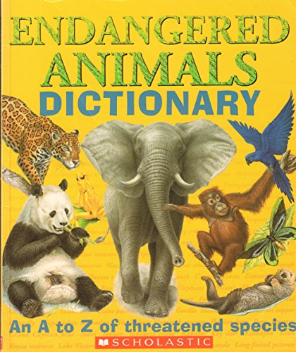 Endangered Animals Dictionary: An A to Z of Threatened Species