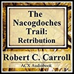 The Nacogdoches Trail: 1870's Texas Adventure | Mr. Robert C. Carroll