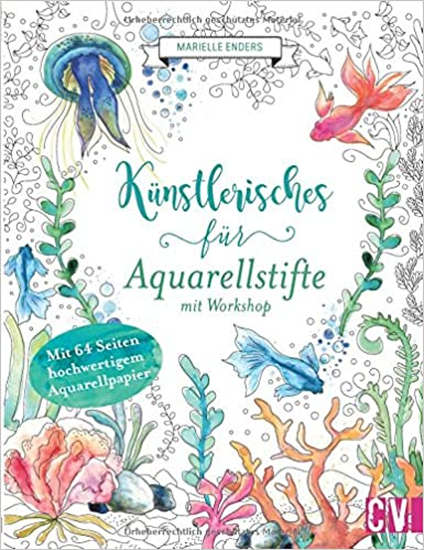 Kunstlerisches Fur Aquarellstifte Mit Workshop Amazon De