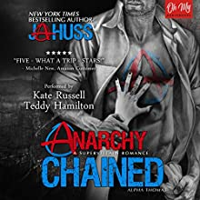 Anarchy Chained: Alpha Thomas Audiobook by JA Huss Narrated by Teddy Hamilton, Kate Russell