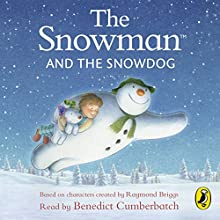 The Snowman and the Snowdog Audiobook by Raymond Briggs Narrated by Benedict Cumberbatch