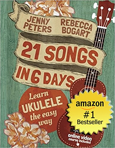 - 21 Songs in 6 Days: Learn to Play Ukulele the Easy Way: Book + Online Video (Beginning Ukulele Songs 1)