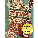 Ukulele for Beginners: 21 Songs in 6 Days: Learn to Play Ukulele the Easy Way: Book + Online Video (Beginning Ukulele Songs)