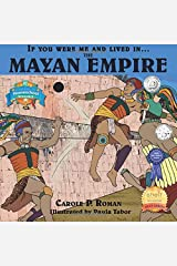 If You Were Me and Lived in....the Mayan Empire: An Introduction to Civilizations Throughout Time (Volume 4) Paperback