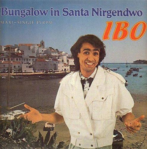 Ibo - Bungalow In Santa Nirgendwo [12 Maxi] - Zortam Music