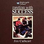 Meeting with Success | Jim Cathcart