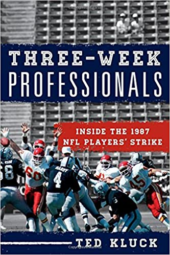 Three-Week Professionals: Inside the 1987 NFL Players
