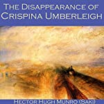 The Disappearance of Crispina Umberleigh | Hector Hugh Munro