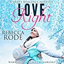 Love Right: A Sweet Romance Novella Audiobook by Rebecca Rode Narrated by Stacey Glemboski