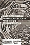 Mass Customisation and Personalisation in Architecture and Construction, , 0415622832