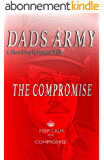 Dads Army - The Compromise (English Edition)