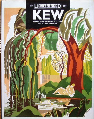 By Underground to Kew: London Transport Posters 1905-1993 ()