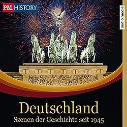 Deutschland: Szenen der Geschichte seit 1945 (P.M. History)