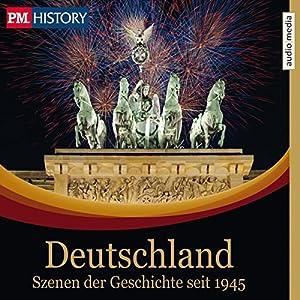 Deutschland: Szenen der Geschichte seit 1945 (P.M. History) Hörbuch