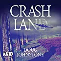 Crash Land Audiobook by Doug Johnstone Narrated by Monty d'Inverno