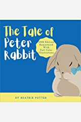 The Tale of Peter Rabbit: Classic 1902 Edition Remastered With Full Color Illustrations Kindle Edition