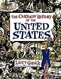 Cartoon History of the United States (Cartoon History of the Modern World) (Cartoon Guide Series)