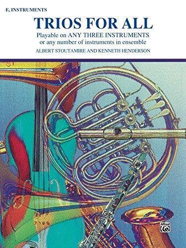 (Trios for All: Alto Saxophone (E-flat Saxes and E-flat Clarinets) Part)