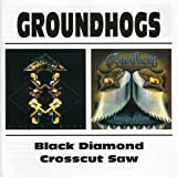 Groundhogs -  Crosscut Saw / Black Diamond