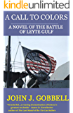 A CALL TO COLORS: A NOVEL OF THE BATTLE OF LEYTE GULF