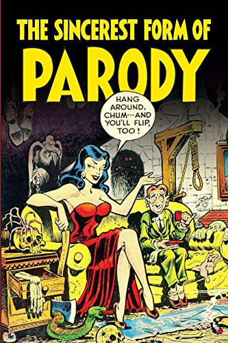 Sincerest Form of Parody: The Best 1950s Mad-Inspired Satirical Comics (Sincerest Form of Parody: Satirical Comics) - Sincerest Form