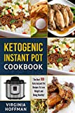 Ketogenic Instant Pot Cookbook: The best 100 Keto Instant Pot Recipes To Lose Weight and Being Healthy!