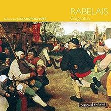 Gargantua   Livre audio Auteur(s) : François Rabelais Narrateur(s) : Jacques Bonnaffé