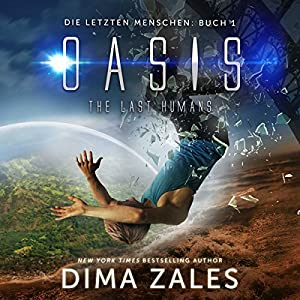 Oasis – The Last Humans (Die letzten Menschen 1) Hörbuch