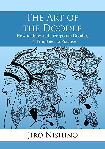 The Art of the Doodle: How to draw and incorporate Doodles (ZenDoodle Book 1)