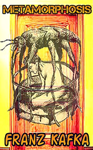 Metamorphosis By Franz Kafka Illustrated And Unabridged Kindle