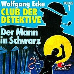 Der Mann in Schwarz (Club der Detektive 1)