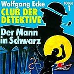 Der Mann in Schwarz (Club der Detektive 1) | Wolfgang Ecke