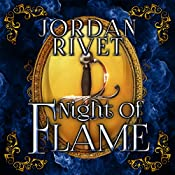 Night of Flame: Steel and Fire, Book 5 | Jordan Rivet