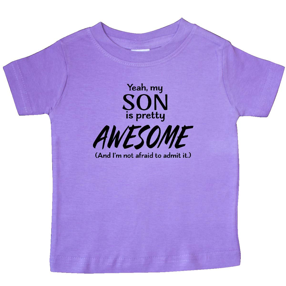 inktastic Yeah My Son is Pretty Awesome and Im Not Afraid to Baby T-Shirt