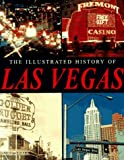img - for The Illustrated History of Las Vegas book / textbook / text book