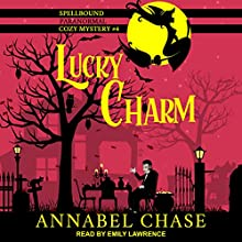 Lucky Charm: Spellbound Paranormal Cozy Mystery Series, Book 4 Audiobook by Annabel Chase Narrated by Emily Lawrence
