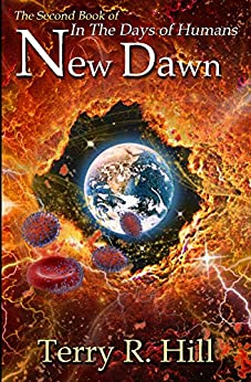 New Dawn (In the Days of Humans Book 2) by [Hill, Terry R.]