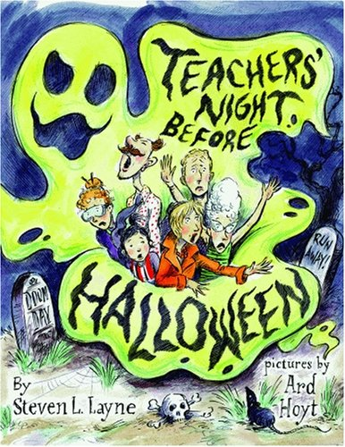 Teachers' Night Before Halloween (Halloween Poems For Teachers)