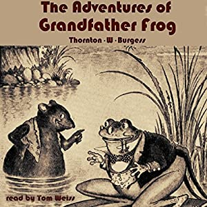 The Adventures of Grandfather Frog Audiobook