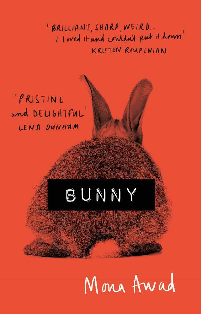 Bunny: Amazon.co.uk: Mona Awad: 9781788545426: Books